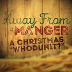 Away From A Manger Script   Scripts For Church   Christmas Program   Free Printable Christmas Plays Church