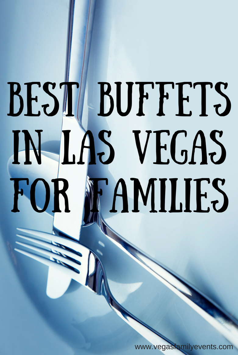 Enjoying A Buffet In Las Vegas With Kids - A Vegas Family Guide - Free Las Vegas Buffet Coupons Printable