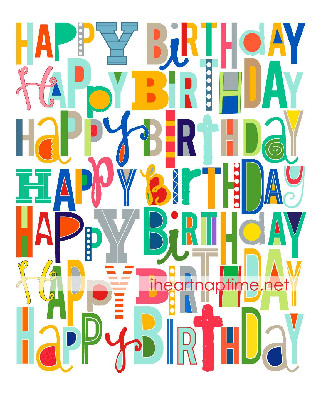 Free Happy Birthday Printable - I Heart Nap Time - Happy Birthday Free Printable