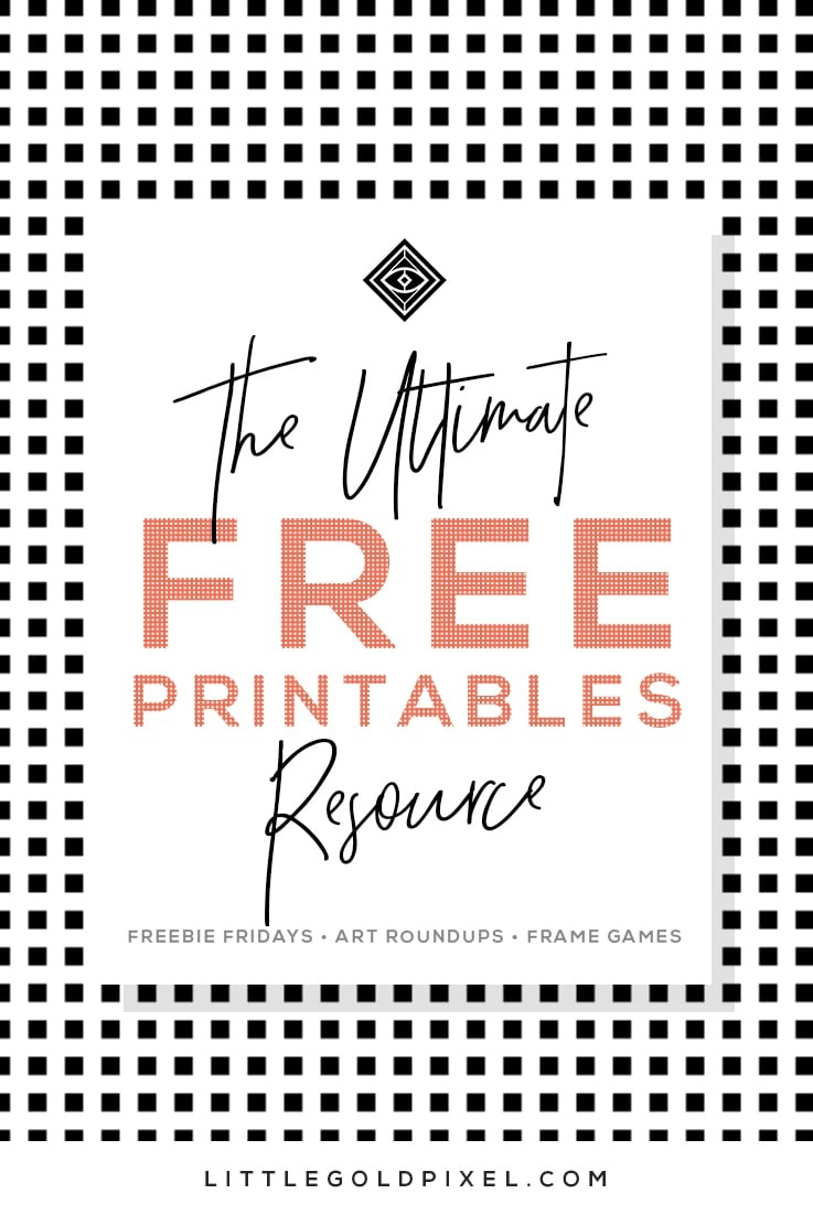 Free Printables • Free Wall Art Roundups • Little Gold Pixel - Free Printable Wall Decor
