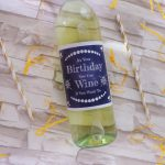 It's Your Birthday You Can Wine If You Want To Free Wine Label | The   Free Printable Wine Labels For Birthday