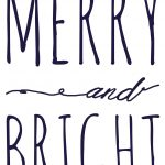 Merry And Bright Free Printable Template | Fantastically Free Fonts   Free Printable Holiday Signs Closed