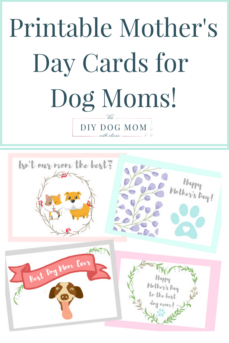 Mother's Day Cards For Dog Moms | The Diy Dog Mom | Diy Dog Mom Blog - Free Printable Mothers Day Cards From The Dog