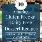 10 Amazing Gluten Free & Dairy Free Dessert Recipes   Just What We Eat   Free Printable Dessert Recipes