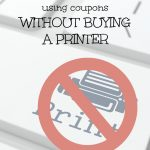 4 Easy Ways To Coupon Without A Printer   Free Printable Coupons Without Downloading Coupon Printer