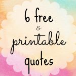 6 Free Printable Quotes To Dress Your Desk   Free Printable Quotes And Sayings