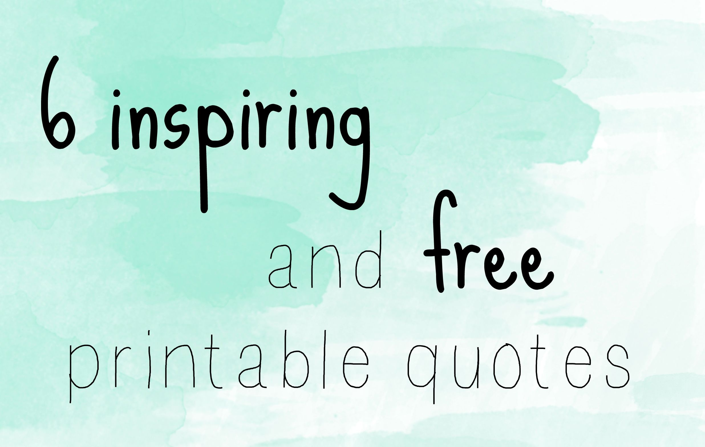 6 Inspiring And Free Printable Quotes - Scratching The Map - Free Printable Quotes