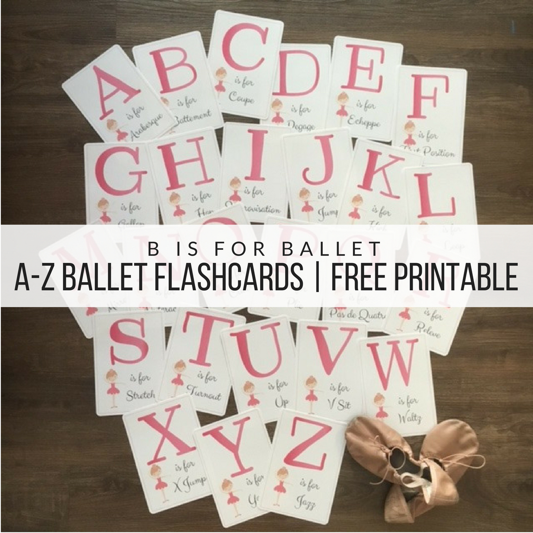 B Is For Ballet (Free Flashcards Printable) – Let's Play School - Free Printable Dance Recital Cards
