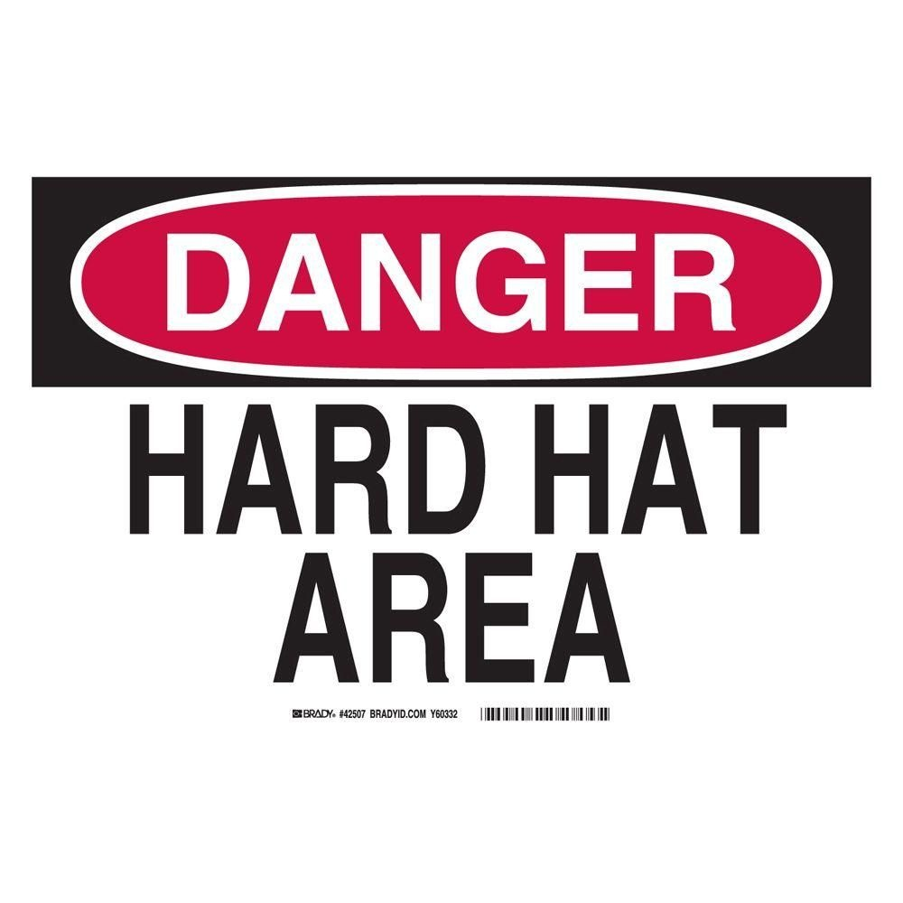 Brady 10 In. X 14 In. Plastic Danger Hard Hat Area Osha Safety Sign - Osha Signs Free Printable