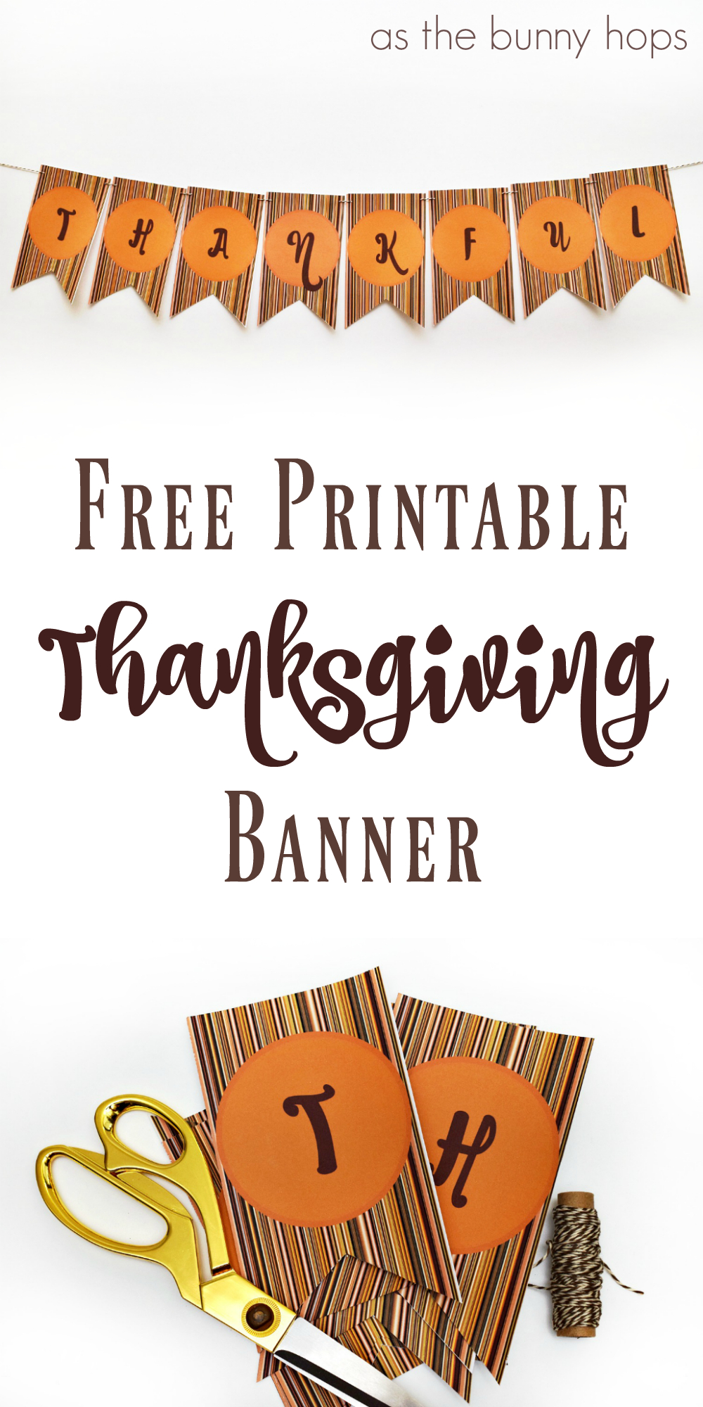 "Download A Free Print And Cut ""thankful"" Banner For Your - Free Printable Happy Thanksgiving Banner"
