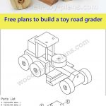 Download Free Printable Plans To Build This Toy Road Grader. Plans   Free Printable Woodworking Plans