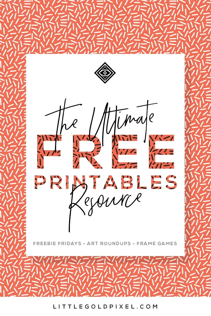 Free Printables • Free Wall Art Roundups • Little Gold Pixel - Printable Posters Free Download