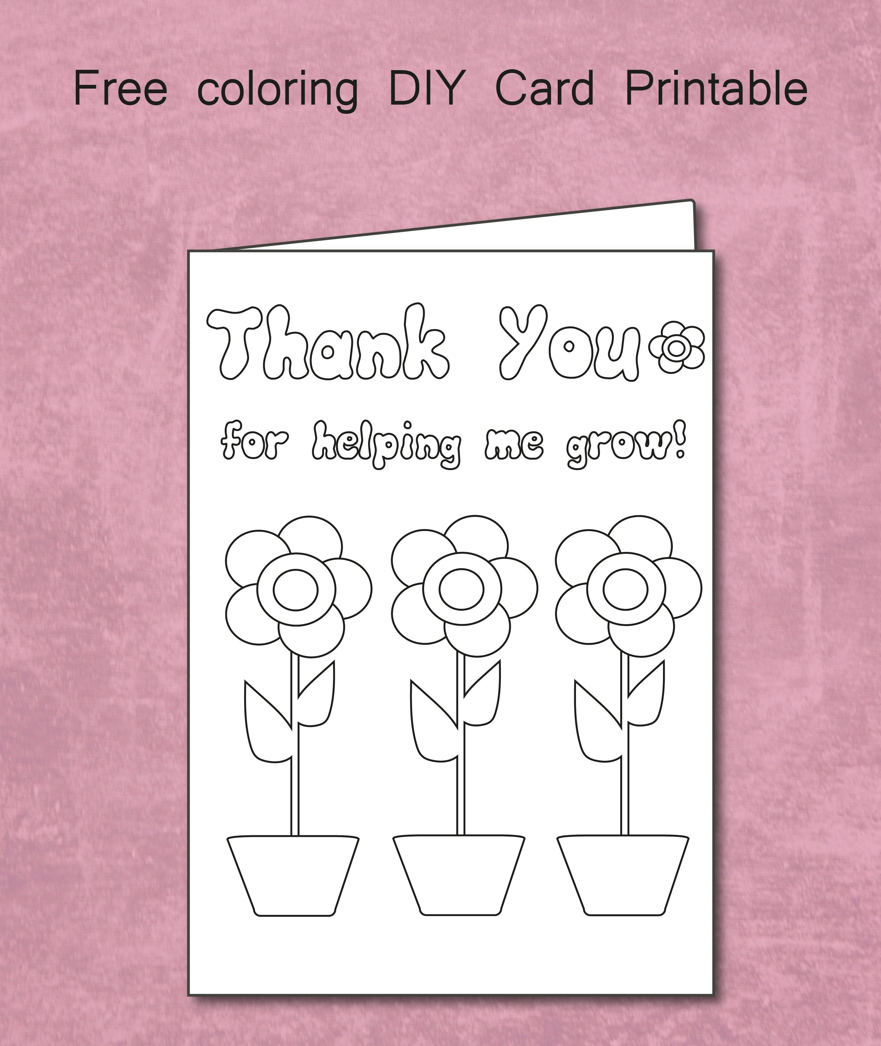 Free Thank You For Helping Me Grow - Coloring Card Printable - Free Printable Teacher Appreciation Greeting Cards