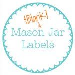 Printable Jar Label Template   Today's Mama   Free Printable Mason Jar Labels Template