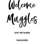 """Welcome Muggles"""" Harry Potter Free Printable Wifi Password Sign   Free Printable Wifi Sign"""
